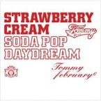 """【送料無料】 Tommy february6 トミーフェブラリー / Strawberry Cream Soda Pop """"Daydream"""" 【CD】"""