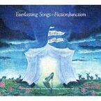 【送料無料】 FictionJunction フィクションジャンクション / Everlasting Songs 【CD】