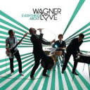 Wagner Love / Everything About 【CD】