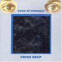 Uriah Heep ユーライア・ヒープ / Look At Yourself: 対自核 【CD】