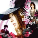 Garnet Crow ガーネットクロウ / Doing all right (A) 【CD Maxi】