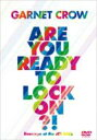 Garnet Crow ガーネットクロウ / Are You Ready To Lock On?! 〜livescope at the JCB Hall〜 【DVD】