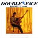 【送料無料】 青木智仁 / Double Face 【CD】