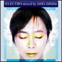 いしだ壱成 / ELECTRO mixed by iSSEi iSHiDa 【CD】