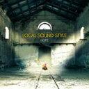 LOCAL SOUND STYLE ローカルサウンドスタイル / Hope 【CD】