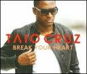 Taio Cruz タイオ・クルーズ / Break Your Heart 輸入盤 【CDS】