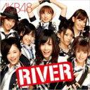 CD+DVD 10% OFFAKB48 / RIVER 【CD Maxi】