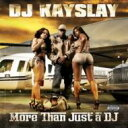 Dj Kayslay / More Than Just A Dj 輸入盤 【CD】