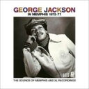 George Jackson ジョージジャクソン / In Memphis 1972-77 【CD】