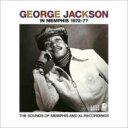 George Jackson ジョージジャクソン / In Memphis 1972-77 【CD】