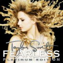 【送料無料】CD+DVD 15% OFFTaylor Swift テイラー・スウィフト / Fearless - プラチナム エデ...