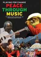 Playing For Change プレイングフォーチェンジ / Peace Through Music 【DVD】