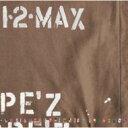 Pe'z ペズ / 1・2・MAX 【CD】