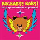 Rockabye Baby: Lullaby Renditions Of Journey 輸入盤 【CD】