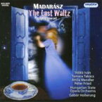 マダラース、イヴァーン(1949-) / 歌劇『ザ・ラスト・ワルツ』全曲 ホッレルング&ハンガリー国立歌劇場、イヴァーン、フリード、他(2009 ステレオ) 輸入盤 【CD】