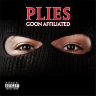 Plies プライズ / Goon Affiliated: 俺たちグーン同盟 【CD】