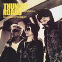THUNDER ROADS / THUNDER CITYに生まれて 【CD】