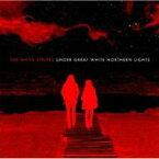 【送料無料】 White Stripes ホワイトストライプス / Under Great White Northern Lights 【CD】
