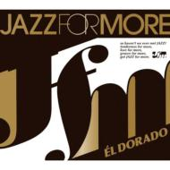 Jazz For More - El Dorado 【CD】