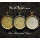 Rick Wakeman リックウェイクマン / Past, Present And Future 輸入盤 【CD】