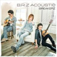 BREAKERZ ブレイカーズ / B.R.Z ACOUSTIC 【初回限定盤】 【CD】