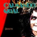 Calmando Qual / Doors 【CD Maxi】