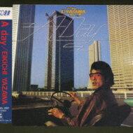 矢沢永吉 / A Day 【CD】