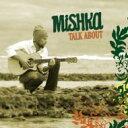 Mishka / Talk About 【CD】