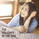 【送料無料】CD+DVD 15% OFF[初回限定盤 ] YUI / HOLIDAYS IN THE SUN 【初回限定盤】 【CD】