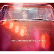 RebeccaMartinレベッカ・マーティン/WhenIWasLongAgo輸入盤【CD】