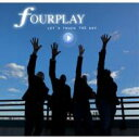 【送料無料】 Fourplay フォープレイ / Let's Touch The Sky 輸入盤 【CD】 - HMV&BOOKS online 1号店