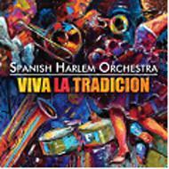 Spanish Harlem Orchestra スパニッシュハーレムオーケストラ / Viva La Tradicion 輸入盤 【CD】