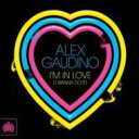 Alex Gaudino アレックスガウディーノ / I'm In Love (I Wanna Do It) 輸入盤 【CDS】