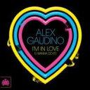Alex Gaudino アレックスガウディーノ / I'm In Love (I Wanna Do It) 輸入盤 【CDS】