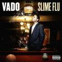 Vado / Slime Flu 輸入盤 【CD】