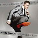Michael Buble マイケル・ブーブレ / Crazy Love Hollywood Edition 輸入盤 【CD】