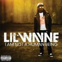 Lil Wayne リルウェイン / I Am Not A Human Being 輸入盤 【CD】