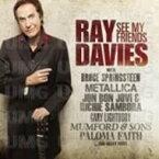 【送料無料】 Ray Davies (Kinks) レイデイビス / See My Friends 輸入盤 【CD】