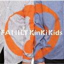 KinKi Kids / Family ~ひとつになること~ 【CD Maxi】