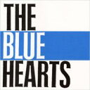 THE BLUE HEARTS ブルーハーツ / THE BLUE HEARTS 【CD】