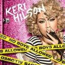 Keri Hilson ケリー・ヒルソン / No Boys Allowed 【CD】