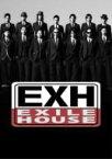 EXILE / EXH〜EXILE HOUSE〜 【DVD】
