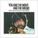 Bobby Shew / You And The Night And The Music 【CD】