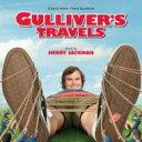 【送料無料】ヘンリー ジャックマン / オリジナル・サウンドトラック『Gulliver's Travels(原題...