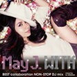 May J. メイジェイ / WITH 〜BEST collaboration NON-STOP DJ mix〜 mixed by DJ WATARAI 【CD】