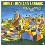 Muhal Richard Abrams ムハルリチャードエイブラムス / Familytalk 輸入盤 【CD】