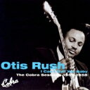 Otis Rush オーティスラッシュ / I Cant Quit You Bay Completecobra Sessions 1956-1958 【CD】
