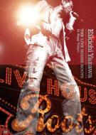 矢沢永吉 / THE LIVE HOUSE ROOTS in Zepp Tokyo 【DVD】