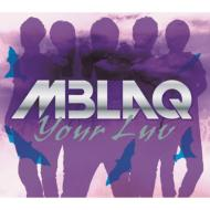 CD+DVD 21%OFF[初回限定盤 ] MBLAQ エムブラック / Your Luv 【初回生産限定盤 A type】 【CD ...