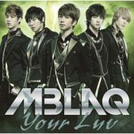 MBLAQ エムブラック / Your Luv 【通常盤】 【CD Maxi】